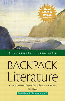 Backpack Literature: An Introduction to Fiction, Poetry, Drama, and Writing, MLA Update Edition (Paperback)