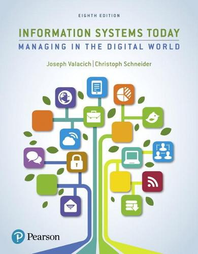 Information Systems Today: Managing the Digital World (Paperback)