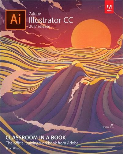 Adobe Illustrator CC Classroom in a Book (2017 release) (Paperback)