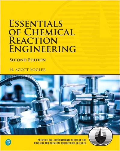 Essentials of Chemical Reaction Engineering (Paperback)