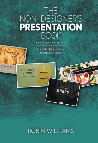 The Non-Designer's Presentation Book: Principles for effective presentation design (Paperback)