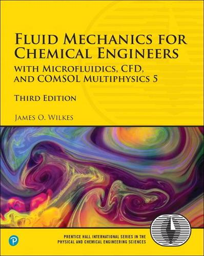 Fluid Mechanics for Chemical Engineers: with Microfluidics, CFD, and COMSOL Multiphysics 5 (Paperback)