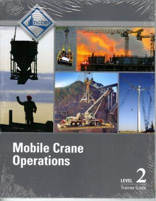 Mobile Crane Operations Level 2 Trainee Guide, V3 (Paperback)