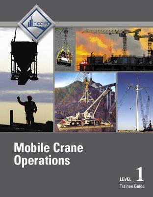 Mobile Crane Operations Level 1 Trainee Guide, V3 (Paperback)