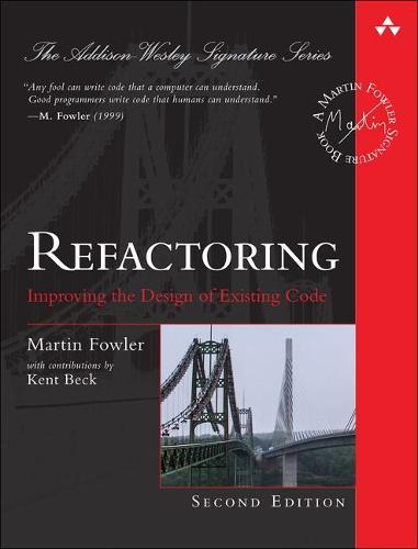 Refactoring: Improving the Design of Existing Code - Addison-Wesley Signature Series (Fowler) (Hardback)