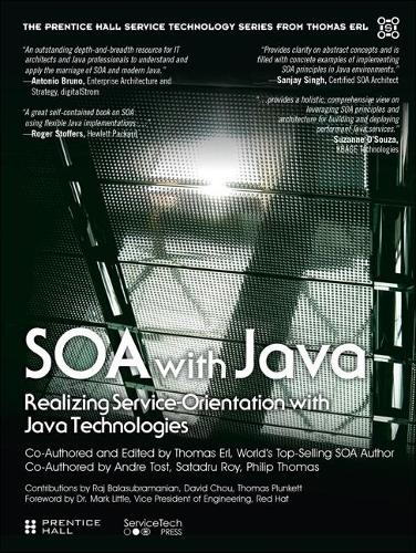 SOA with Java (paperback): Realizing ServiceOrientation with Java Technologies (Paperback)
