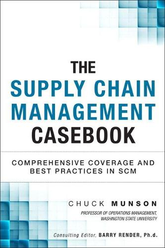 The Supply Chain Management Casebook: Comprehensive Coverage and Best Practices in SCM (Paperback) (Paperback)