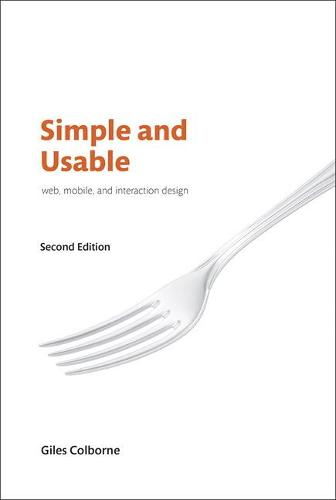 Simple and Usable Web, Mobile, and Interaction Design (Paperback)