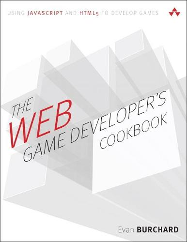 Cover The Web Game Developer's Cookbook: Using JavaScript and HTML5 to Develop Games  (Paperback)
