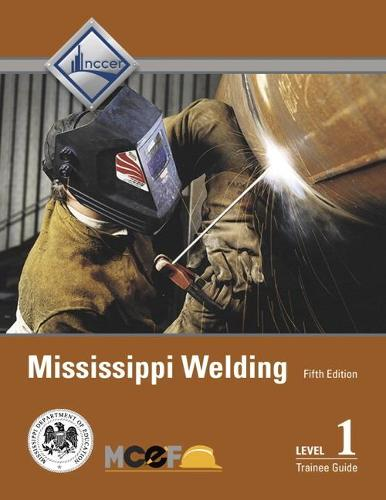 Mississippi Welding Level 1 Trainee Guide (Hardback)