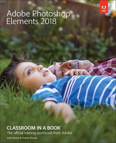 Adobe Photoshop Elements 2018 Classroom in a Book (Paperback)