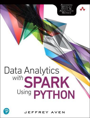 Data Analytics with Spark Using Python (Hardback)