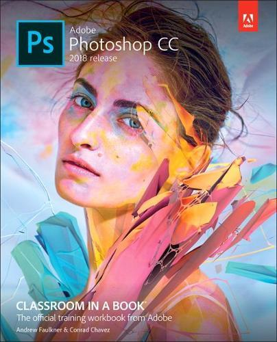 Adobe Photoshop CC Classroom in a Book (2018 release) (Paperback)