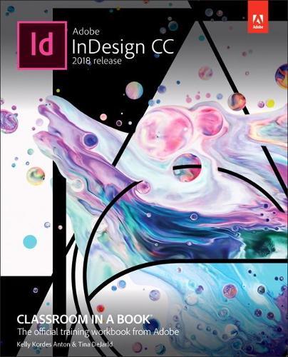 Adobe InDesign CC Classroom in a Book (2018 release) (Paperback)
