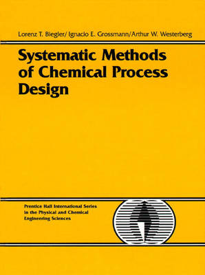 Systematic Methods of Chemical Process Design (Hardback)