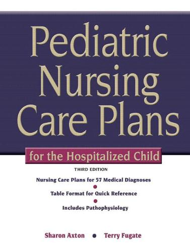 Pediatric Nursing Care Plans for the Hospitalized Child (Spiral bound)