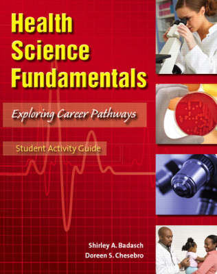 Student Activity Guide for Health Science Fundamentals: Student Activity Guide for Health Science Fundamentals Student Activity Guide (Paperback)