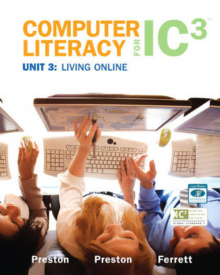 Computer Literacy for IC3 Unit 3: Living Online (Spiral bound)