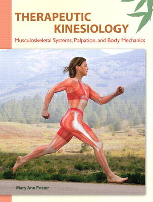 Therapeutic Kinesiology: Musculoskeletal Systems, Palpation, and Body Mechanics (Paperback)