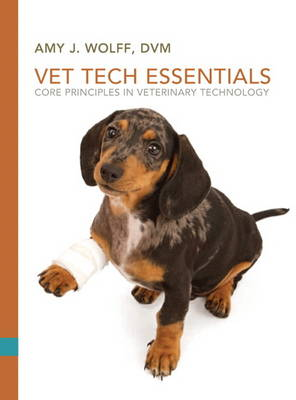 Vet Tech Essentials: Core Principles in Veterinary Technology (Paperback)