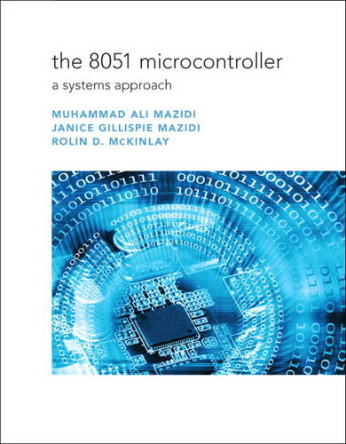 The 8051 Microprocessor: A Systems Approach (Paperback)