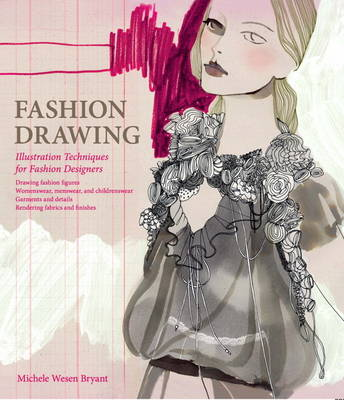 Fashion Drawing: Illustration Techniques for Fashion Designers (Hardback)