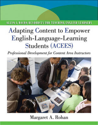 Adapting Content to Empower English Language Learning Students (ACEES): Professional Development for Content Area Instructors, Grades 6-12 (Paperback)