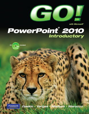 GO! with Microsoft PowerPoint 2010 Introductory
