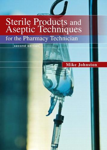 Sterile Products and Aseptic Techniques for the Pharmacy Technician (Paperback)