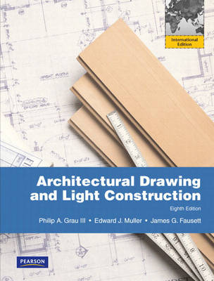 Architectural Drawing and Light Construction: International Edition (Paperback)