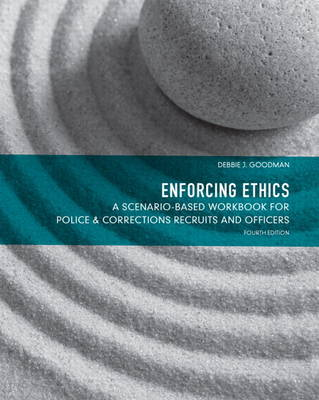 Enforcing Ethics: A Scenario-Based Workbook for Police & Corrections Recruits and Officers (Paperback)