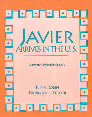 Javier Arrives in the U.S.: A Text for Developing Readers (Paperback)