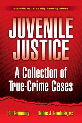 Juvenile Justice: A Collection of True-Crime Cases (Paperback)