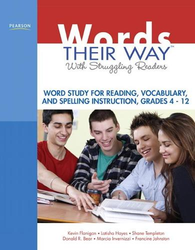 Words Their Way with Struggling Readers: Word Study for Reading, Vocabulary, and Spelling Instruction, Grades 4 - 12 (Paperback)