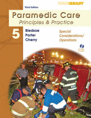 Paramedic Care: Special Considerations/Operations v. 5: Principles and Practice