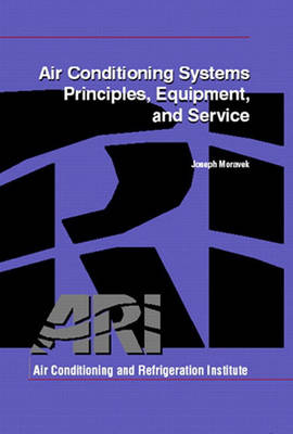 Air Conditioning Systems: Principles, Equipment, and Service (Hardback)