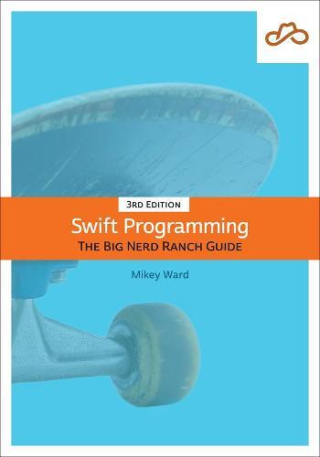 Swift Programming: The Big Nerd Ranch Guide (Paperback)