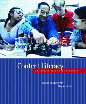 Content Literacy: An Inquiry-Based Case Approach (Paperback)