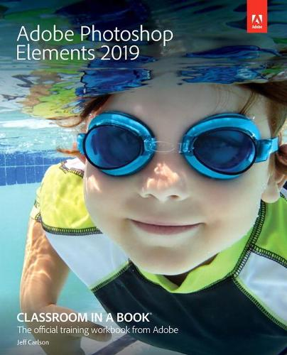 Adobe Photoshop Elements 2019 Classroom in a Book (Paperback)