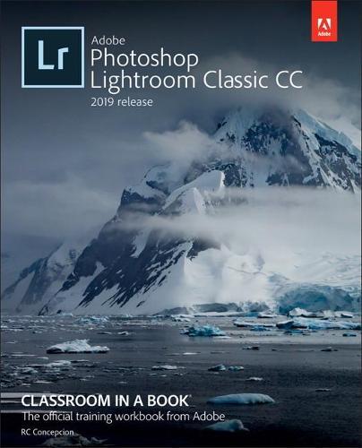 Adobe Lightroom CC Classroom in a Book (Paperback)