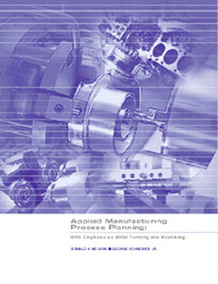 Applied Manufacturing Process Planning: With Emphasis on Metal Forming and Machining (Hardback)