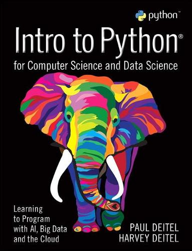 Introduction to Python for the Computer and Data Sciences: Learning to Program in a World of Big Data and AI (Paperback)