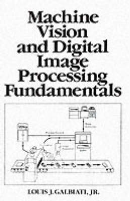 Machine Vision and Digital Image Processing Fundamentals (Paperback)