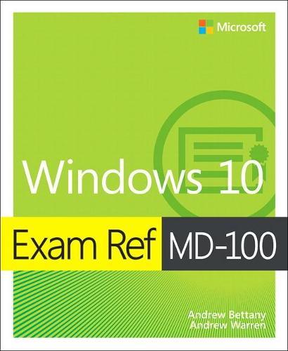 Exam Ref MD-100 Windows 10, 1/e (Paperback)