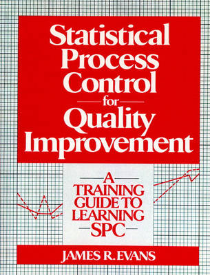 Statistical Process Control For Quality Improvement: A Training Guide To Learning SPC (Paperback)