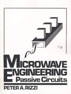 Microwave Engineering: Passive Circuits (Paperback)