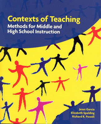 Contexts of Teaching: Methods for Middle and High School Instruction (Paperback)