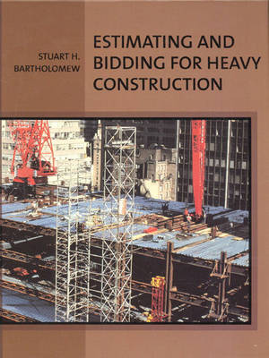 Estimating and Bidding for Heavy Construction (Hardback)