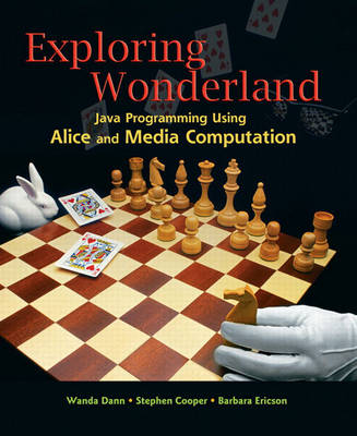 Exploring Wonderland: Java Programming Using Alice and Media Computation (Paperback)