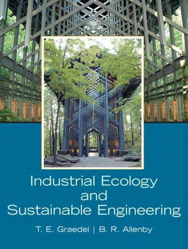 Industrial Ecology and Sustainable Engineering: United States Edition (Hardback)